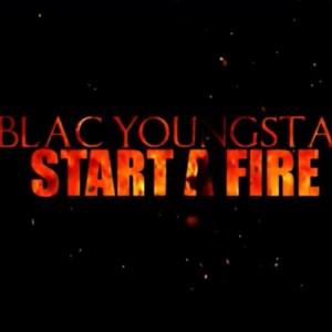 Blac Youngsta - Start A Fire